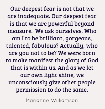 our-deepest-fear-is-not-that-we-are-inadequate-our